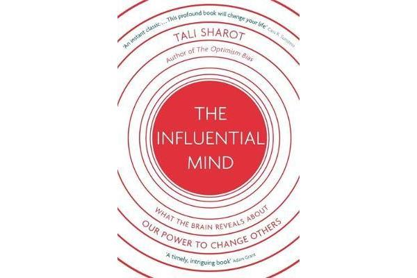 The Influential Mind - What the Brain Reveals About Our Power to Change Others
