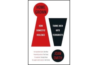 Home Grown - How Domestic Violence Turns Men Into Terrorists