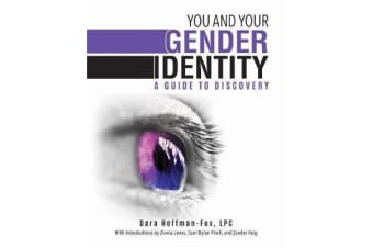 You and Your Gender Identity - A Guide to Discovery
