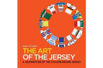 The Art of the Jersey - A Celebration of the Cycling Racing Jersey