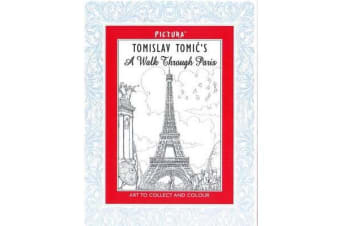 Tomislav Tomic's A Walk Through Paris - Art to Collect and Colour