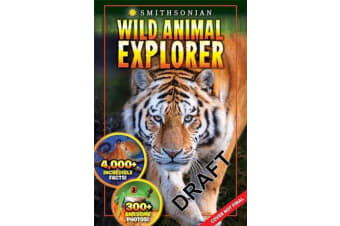 Smithsonian Wild Animal Explorer - 1500+ Incredible Facts, Plus Quizzes, Jokes, Trivia, Maps and More!