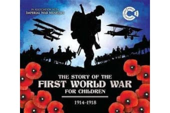 The Story of the First World War for Children - 1914-1918