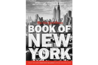 New York Times Book Of New York - Stories of the People, the Streets, and the Life of the City Past and Present