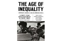 The Age of Inequality - Corporate America's War on Working People