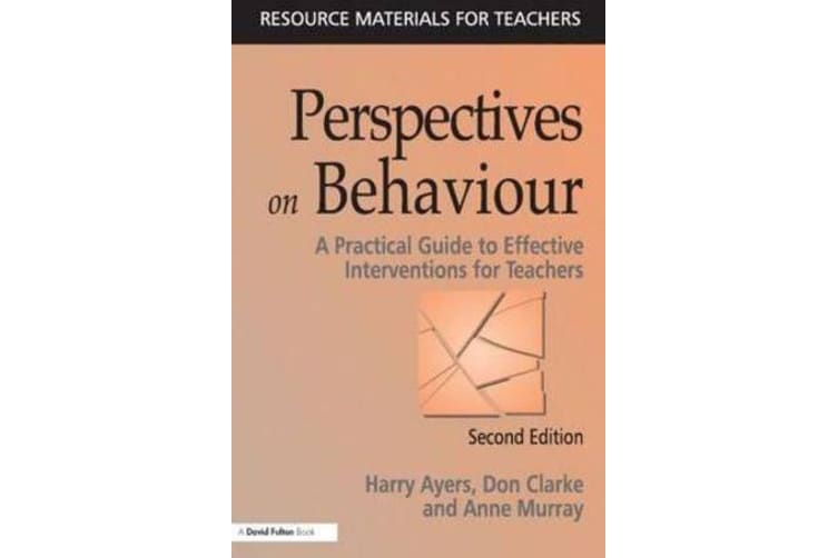 Perspectives on Behaviour - A Practical Guide to Effective Interventions for Teachers