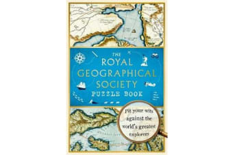 The Royal Geographical Society Puzzle Book - Pit your wits against the world's greatest explorers