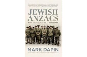 Jewish Anzacs - Jews in the Australian Military