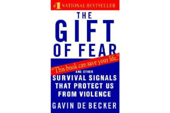 The Gift of Fear - Survival Signals That Protect Us from Violence