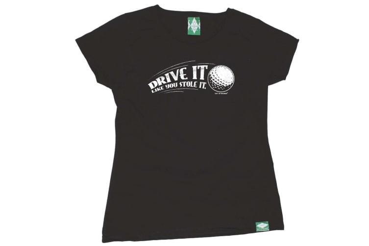 Out Of Bounds Golf Tee - Drive It Like You Stole - (Large Black Womens T Shirt)
