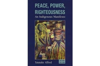 Peace, Power, Righteousness - An Indigenous Manifesto