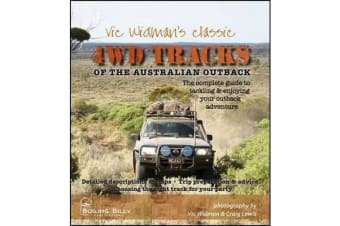 Vic Widmans Classic Outback 4WD Tracks - The Complete Guide to Your Outback 4wd Adventure