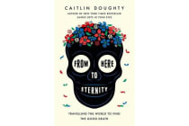 From Here to Eternity - Travelling the World to Find the Good Death