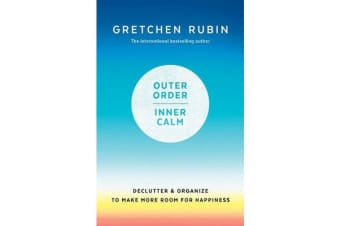 Outer Order Inner Calm - declutter and organize to make more room for happiness