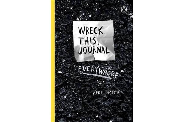 Wreck This Journal Everywhere - To Create Is to Destroy