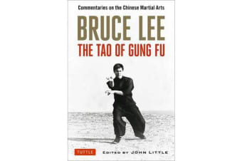 Bruce Lee the Tao of Gung Fu - Commentaries on the Chinese Martial Arts