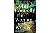 The Woman in the Woods - A Charlie Parker Thriller: 16.  From the No. 1 Bestselling Author of A Game of Ghosts