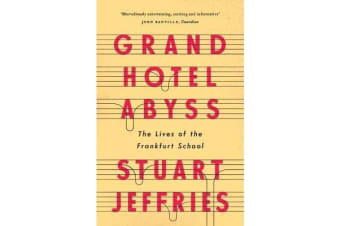 Grand Hotel Abyss - The Lives of the Frankfurt School