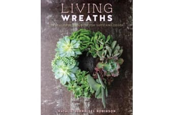 Living Wreaths - 20 Beautiful Projects for Gift and Decor