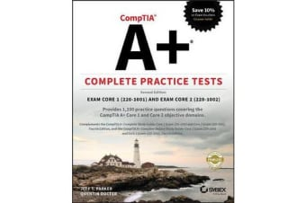 CompTIA A+ Complete Practice Tests - Exam Core 1 220-1001 and Exam Core 2 220-1002