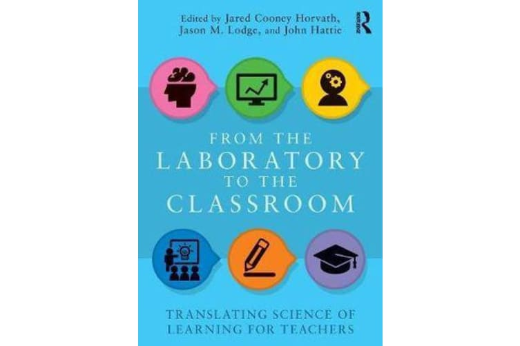 From the Laboratory to the Classroom - Translating Science of Learning for Teachers