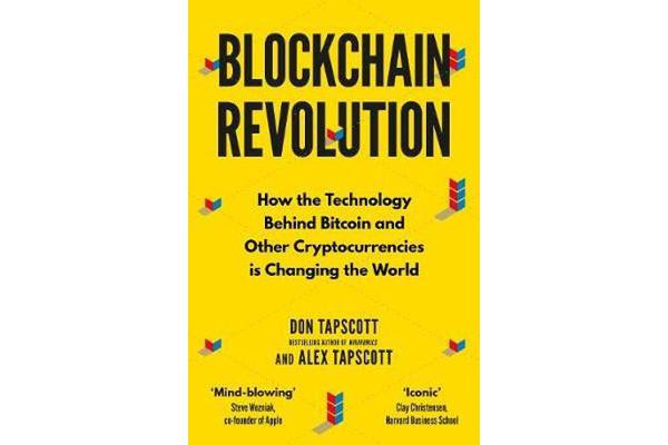 Blockchain Revolution - How the Technology Behind Bitcoin and Other Cryptocurrencies is Changing the World