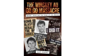 The Whiskey Au Go Go Massacre - Murder, Arson and the Crime of the Century