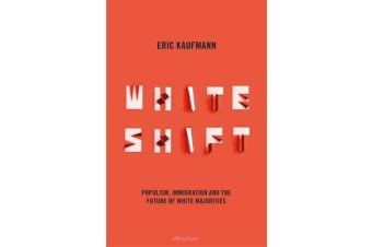 Whiteshift - Populism, Immigration and the Future of White Majorities