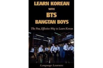 Learn Korean with BTS (Bangtan Boys) - The Fun Effective Way to Learn Korean