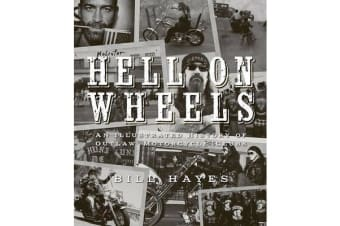 Hell on Wheels - An Illustrated History of Outlaw Motorcycle Clubs