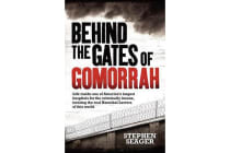 Behind the Gates of Gomorrah - Life Inside One of America's Largest Hospitals for the Criminally Insane, Treating the Real Hannibal Lecters of This World