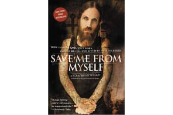 Save Me from Myself - How I Found God, Quit Korn, Kicked Drugs, and Lived to Tell My Story