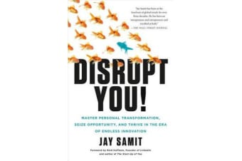 Disrupt You! - Master Personal Transformation, Seize Opportunity, and Thrive in the Era of Endless Innovation
