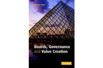 Boards, Governance and Value Creation - The Human Side of Corporate Governance