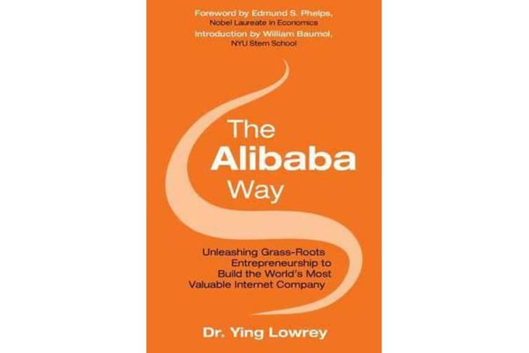The Alibaba Way - Unleashing Grass-Roots Entrepreneurship to Build the World's Most Innovative Internet Company