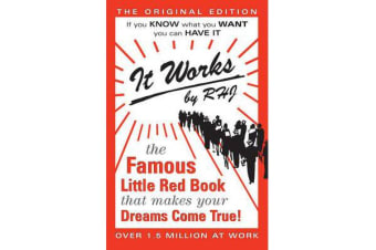 It Works - The Famous Little Red Book That Makes Your Dreams Come True!