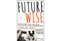 Future Wise - Educating Our Children for a Changing World