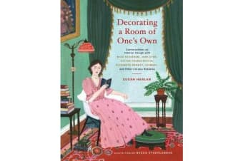 Decorating a Room of One s Own - Conversations on Interior Design