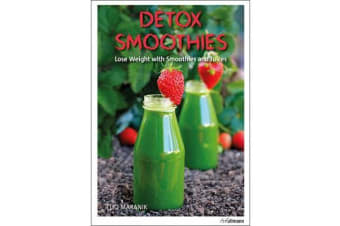 Detox Smoothies - Lose Weight with Smoothies and Juices