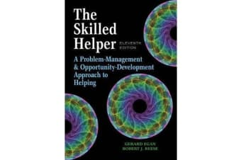 The Skilled Helper - A Problem-Management and Opportunity-Development Approach to Helping