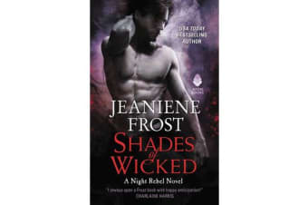 Shades of Wicked - A Night Rebel Novel