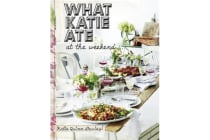 What Katie Ate - At the Weekend
