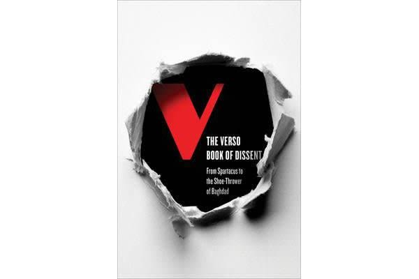 The Verso Book of Dissent - From Spartacus to the Shoe-thrower of Baghdad