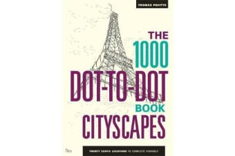 The 1000 Dot-to-Dot Book: Cityscapes - Twenty exotic locations to complete yourself