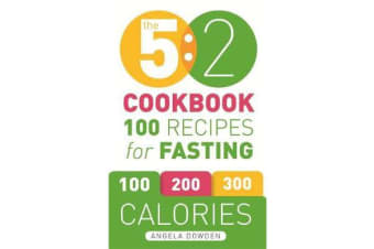 The 5:2 Cookbook - 100 Recipes for Fasting