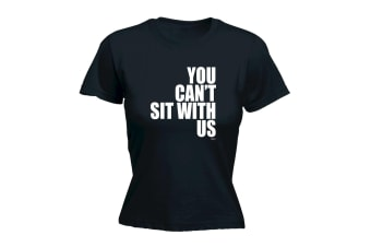 123T Funny Tee - You Cant Sit With Us - (Large Black Womens T Shirt)