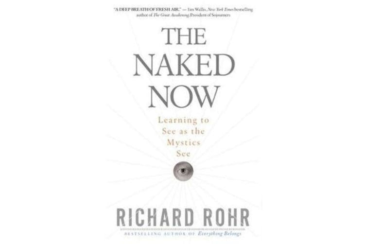 Naked Now - Learning to See as the Mystics See