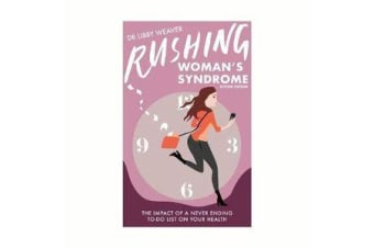 Rushing Woman's Syndrome - Revised Edition