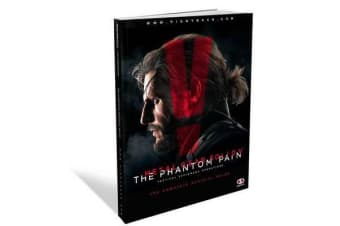 Metal Gear Solid V: The Phantom Pain - The Complete Official Guide