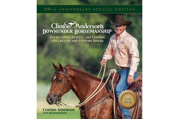 """Clinton Anderson's """"Downunder Horsemanship"""" - Establishing Respect and Control for English and Western Riders"""